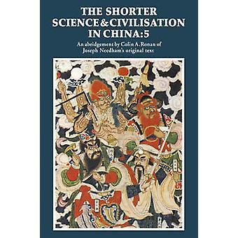 أقصر العلوم والحضارة في الصين المجلد 5 من قبل كولن أ. رونان