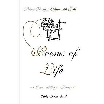Poems of Life  LoveHopeFaith by Cleveland & Shirley D.