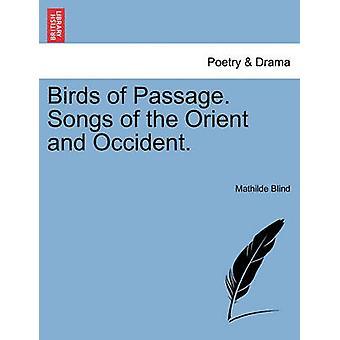 Aves de arribação. Canções do Oriente e Ocidente. por cegos e Mathilde
