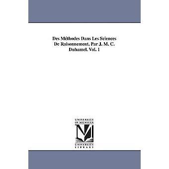 Des Mthodes Dans Les Sciences De Raisonnement Par J. M. C. Duhamel. Bd. 1 von Duhamel & M. Jean Marie Constant