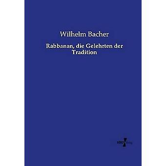 Rabbanan sterben Gelehrten der Tradition von Bacher & Wilhelm