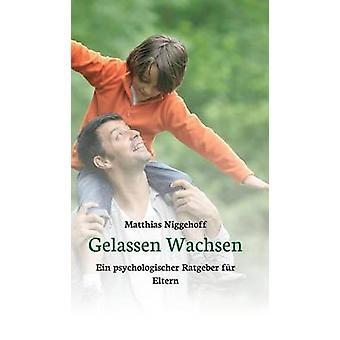 Gelassen Wachsen av Niggehoff & Matthias