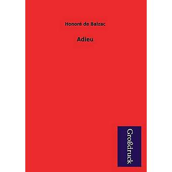 Adieu by De Balzac & Honore