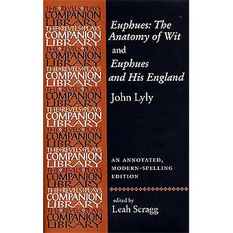 Euphues - The Anatomy of Wit and Euphues and His England door John Lyly -