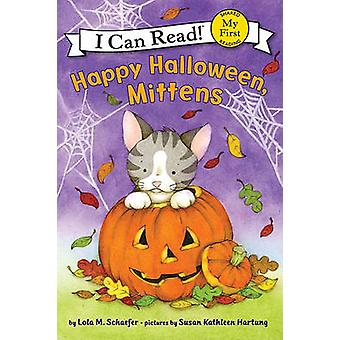 Happy Halloween - Mittens by Lola M Schaefer - Susan Kathleen Hartung