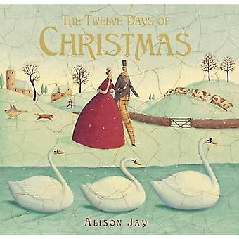 The Twelve Days of Christmas by Alison Jay - 9780553496611 Book