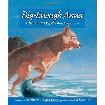 Big-Enough Anna - The Little Sled Dog Who Braved Th Book