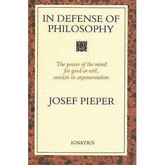 In Defence of Philosophy by Josef Pieper - 9780898703979 Book