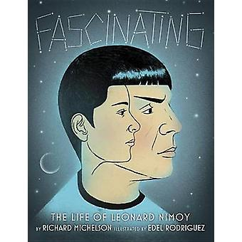 Fascinating - The Life of Leonard Nimoy by Richard Michelson - Edel Ro