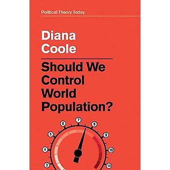 Should We Control World Population? by Should We Control World Popula