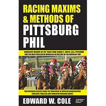 Racing Maxims & Methods of Pittsburg Phil by Edward William Cole - 97