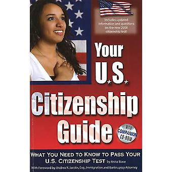 Your U.S. Citizenship Guide - What You Need to Know to Pass Your U.S.