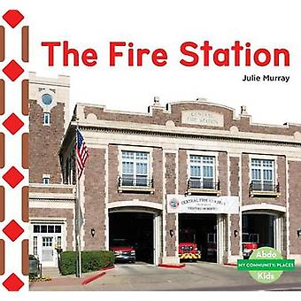 The Fire Station by Julie Murray - 9781680805352 Book