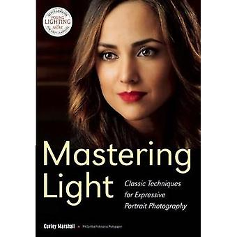 Mastering Light by Marshall Curley - 9781682030165 Book