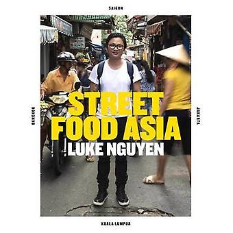 Luke Nguyens Street Food Asien - Saigon - Bangkok - Kuala Lumpur - Jak