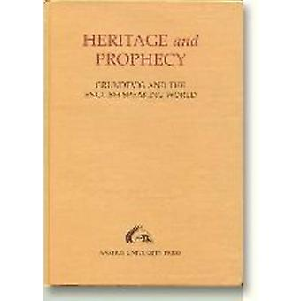 Heritage and Prophecy - Grundtvig and the English-Speaking World by A.