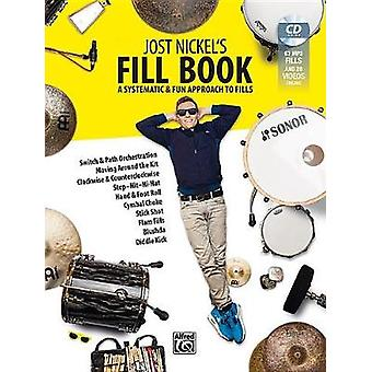 Jost Nickel's Fill Book - A Systematic & Fun Approach to Fills - Book