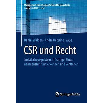CSR und Recht  Juristische Aspekte nachhaltiger Unternehmensfhrung erkennen und verstehen by Walden & Daniel