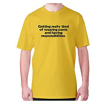 Mens funny t-shirt slogan tee novelty humour hilarious -  Getting really tired of wearing pants and having responsibilities