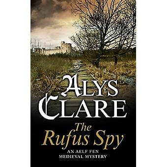 Rufus Spy by Alys Clare