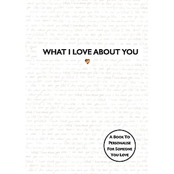 What I Love About You