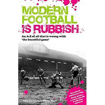 Modern Football is Rubbish - An A to Z of All That is Wrong with the B