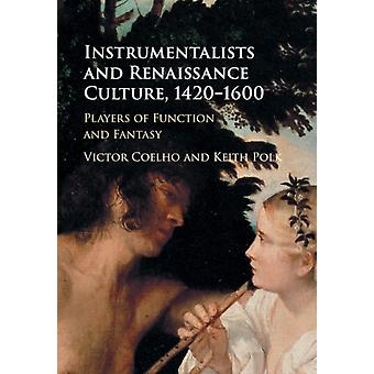 Instrumentalists and Renaissance Culture 14201600 by Victor Coelho