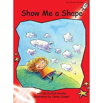 Red Rocket Readers Early Level 1 Fiction Set A Show Me a Shape Big Book Edition par Pam Holden