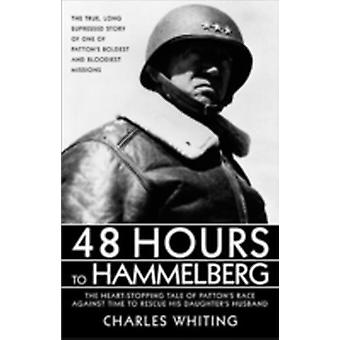 48 Hours to Hammelburg Pattons Secret Mission by Whiting & Charles