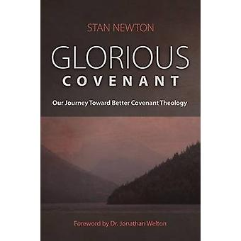 Glorious Covenant by Newton & Stan