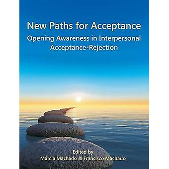 New Paths for Acceptance Opening Awareness in Interpersonal AcceptanceRejection by Machado & Mrcia