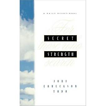 Secret Strength by Tada & Joni Eareckson