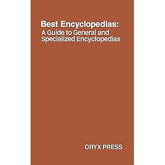 Best Encyclopedias A Guide to General and Specialized Encyclopedias by Kister & Kenneth F.