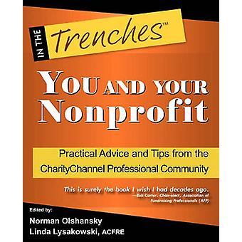 You and Your Nonprofit Practical Advice and Tips from the Charitychannel Professional Community by Olshansky & Norman