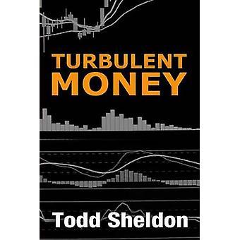 Turbulent Money by Sheldon & Todd