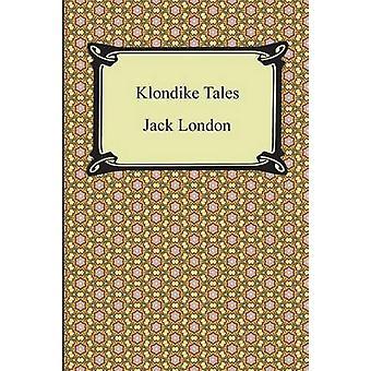 Klondike Tales by London & Jack
