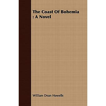 The Coast of Bohemia by Howells & William Dean