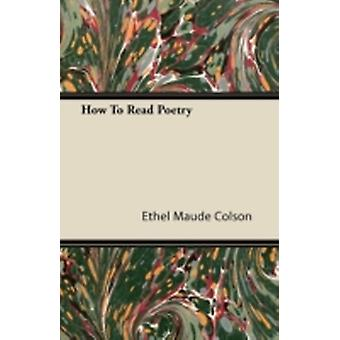 How To Read Poetry by Colson & Ethel Maude