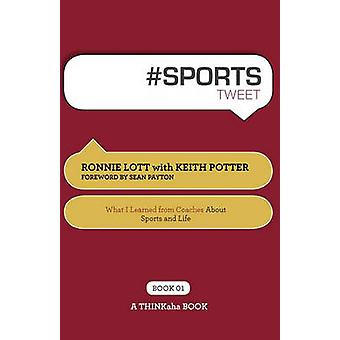 Sports Tweet Book01 What I Learned from Coaches about Sports and Life by Lott & Ronnie
