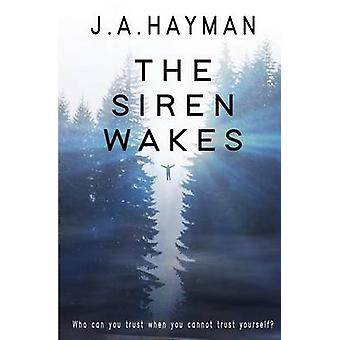 The Siren Wakes by Hayman & J.A.