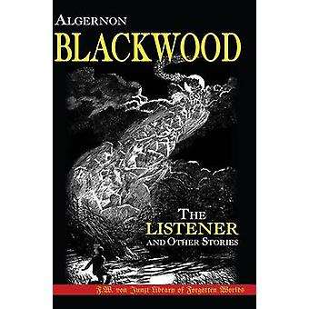 The Listener and Other Stories by Blackwood & Algernon