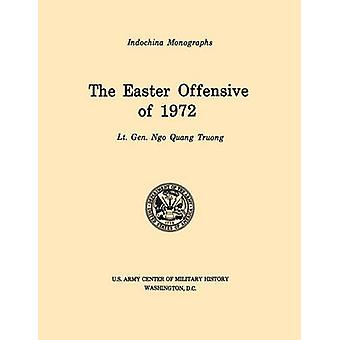 The Easter Offensive of 1972 U.S. Army Center for Military History Indochina Monograph series by Truong & Ngo Quan