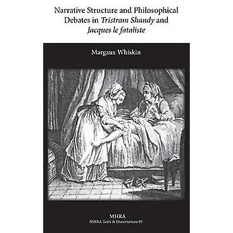 Narrative Structure and Philosophical Debates in Tristram Shandy and Jacques Le Fataliste by Whiskin & Margaux