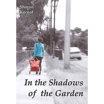 In the Shadows of the Garden by Kernot & Sharon
