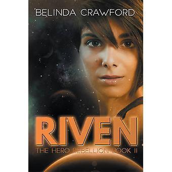 Riven by Crawford & Belinda