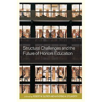 Structural Challenges and the Future of Honors Education by Grover & Robert