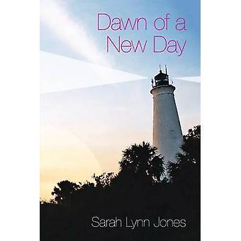 Dawn of a New Day by Jones & Sarah Lynn