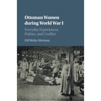 Mujeres otomanas durante la Primera Guerra Mundial por Elif Mahir Metinsoy