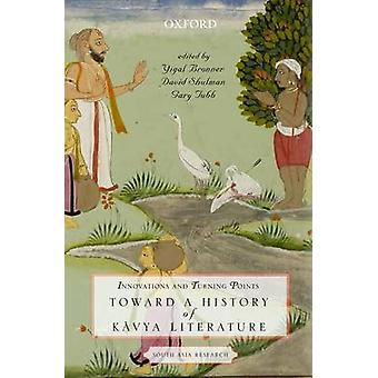 Innovations and Turning Points - Toward a History of Kavya Literature