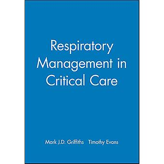Respiratory Management in Critical Care by Mark Griffiths - 978072791
